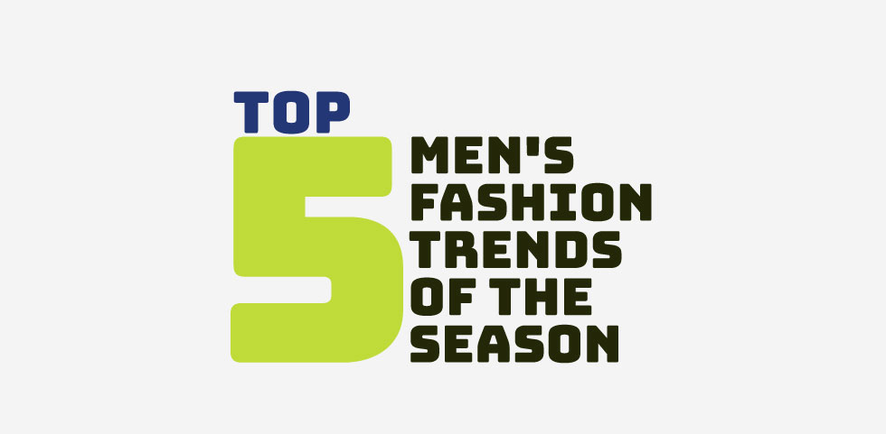 blog_5-mens-fashion-trends-of-the-season-980px_01