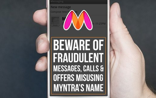 Beware of fraudulent messages, calls and offers misusing Myntra's name